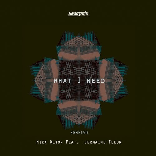 Mika Olson – What I Need [SRMR150]