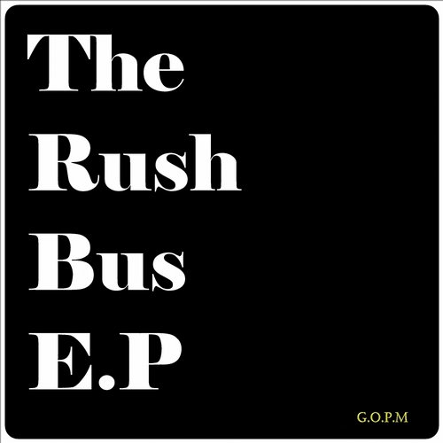 Mike Box - The Rush Bus EP [GOPM 0037]