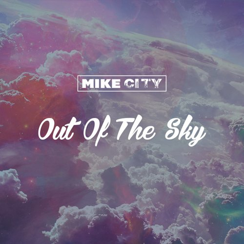 Mike City - Out Of The Sky [UR- 005]