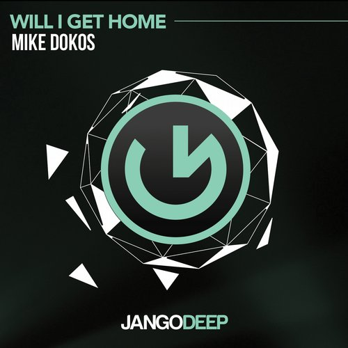 Mike Dokos – Will I Get Home [JANGODEEP022]