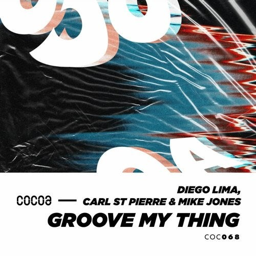 Mike Jones, Diego Lima, Carl St Pierre - Groove My Thing [COC068]