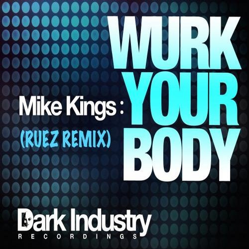 Mike Kings, Ruez - Wurk Your Body (RUEZ Remix) [DIR0032]