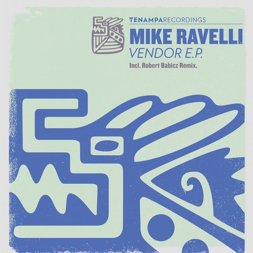 Mike Ravelli - Vendor EP [TENA044]