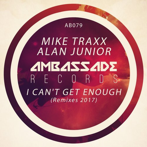 Mike Traxx, Alan Junior - I Can't Get Enough (Remixes 2017) [AB079]