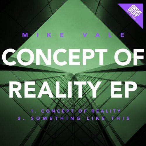 Mike Vale - Concept Of Reality EP [GSR261]