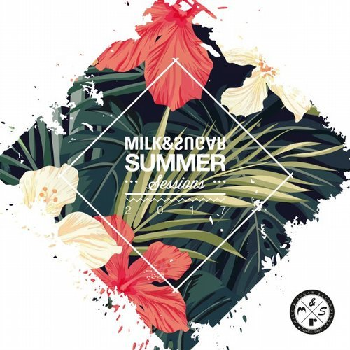 Milk & Sugar - Summer Sessions 2017 [MSRCD050]