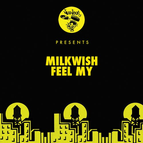 Milkwish - Feel My [NUR23830]