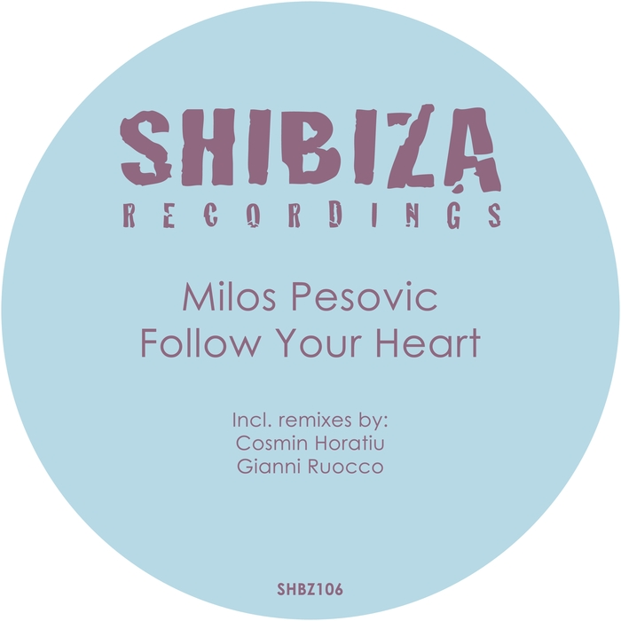 Milos Pesovic – Follow Your Heart [SHBZ 106]