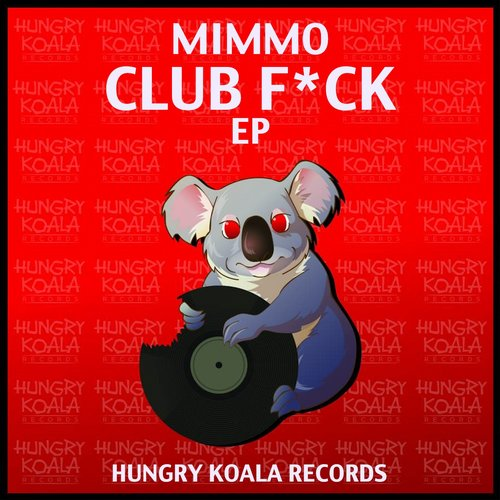Mimmo - Club F*uck EP [HKR 235]