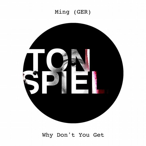 Ming (GER) - Why Don't You Get [825646013593]