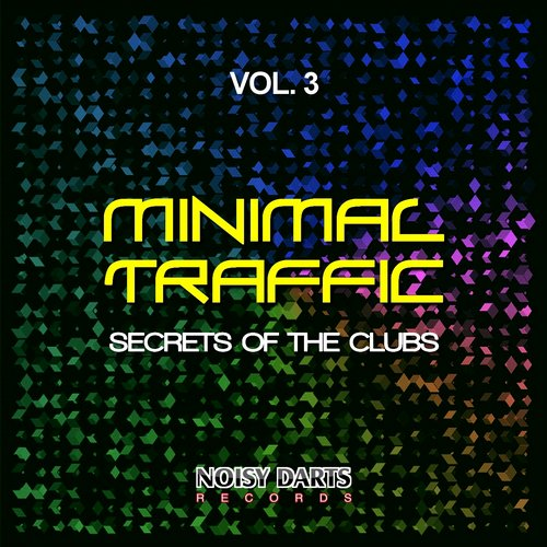 VA - Minimal Traffic, Vol. 3 (Secrets of the Clubs) [NDR16009]