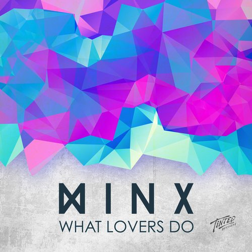 Minx - What Lovers Do [TINT 0034]