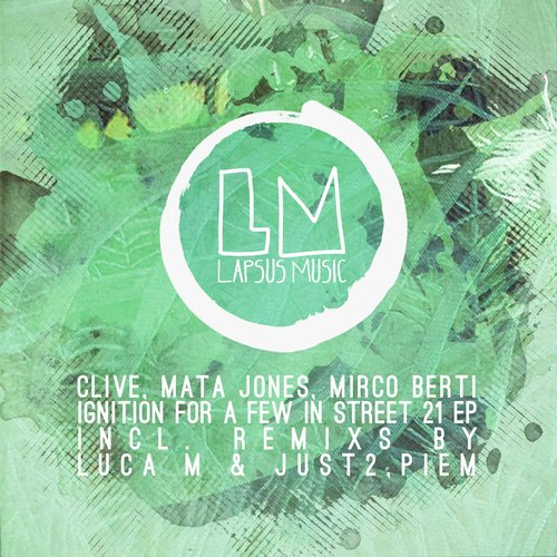 Mirco Berti, CLiVe, Mata Jones - Ignition For A Few In Street 21 [LPS148]
