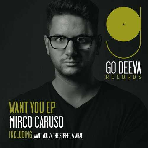 Mirco Caruso – Want You EP [GDV1542]