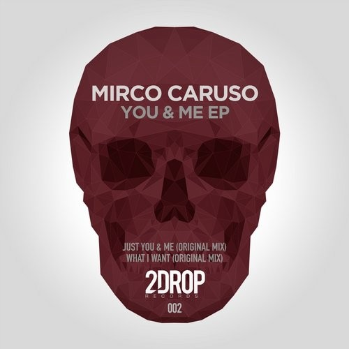 Mirco Caruso - You And Me EP [2 DROP002]