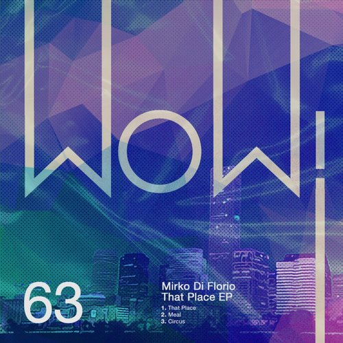 Mirko Di Florio - That Place EP [WOW63]