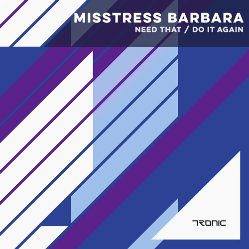 Misstress Barbara - Need That / Do It Again [TR182]