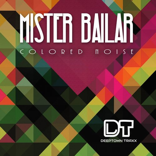 Mister Bailar - Colored Noise [DTT022]