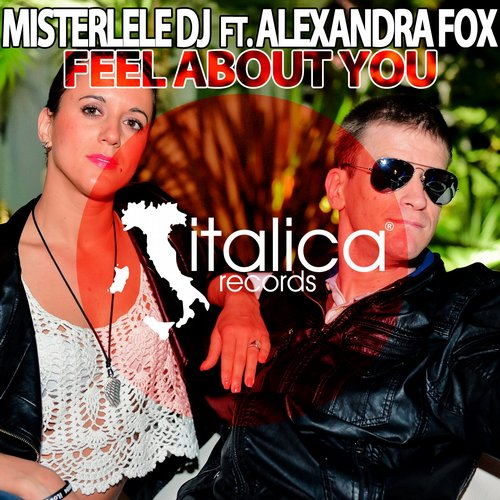 MisterLeleDJ - Feel About You (feat. Alexandra Fox) [IT076]