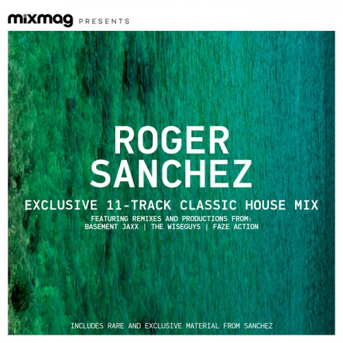 VA - Mixmag Presents: Roger Sanchez Classic Tracks