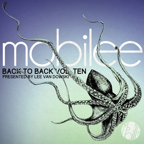 Mobilee Back to Back Vol.10 – Presented by Lee Van Dowski [MOBILEECD022]