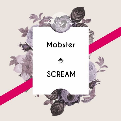 Mobster - Scream [CF044]
