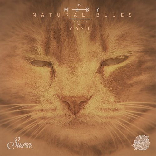 Moby - Natural Blues (Coyu Remix) [SUARA247]