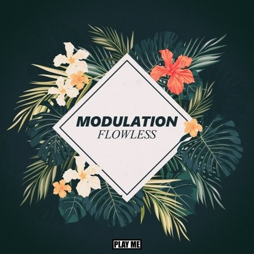 Modulation - Flowless [PLAYTOO115]