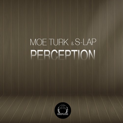 Moe Turk, S-Lap - Perception [DCREC163]