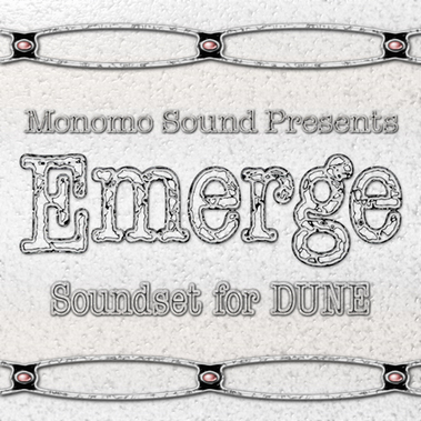 Monomo Sound Emerge SOUNDSET FOR SYNAPSE AUDIO DUNE Free