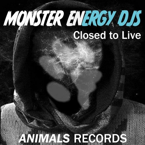 Monster Energy DJs - Closed To Live [AER 006]