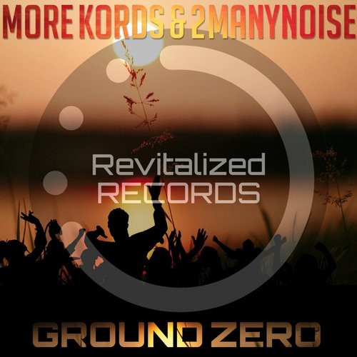 More Kords, 2Manynoise - Ground Zero [BLV1956877]