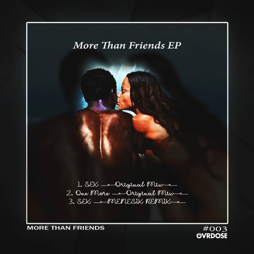 More Than Friends – More Than Friends EP [OVR003]