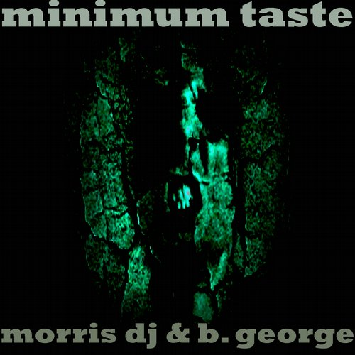 Morris Dj, B George - Minimum Taste [BLV1777436]