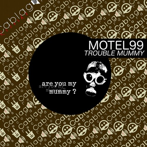 Motel99 - Trouble Mummy (Are You My Mummy?) [CABR0103]