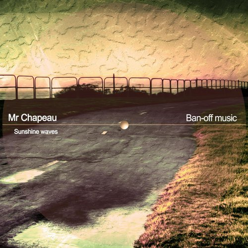 Mr Chapeau - Sunshine Waves [BAN092]