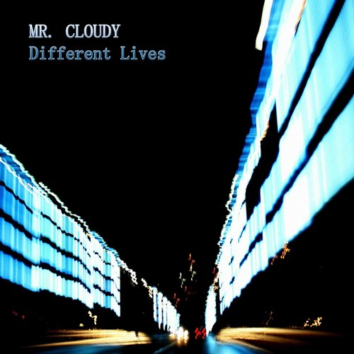 Mr. Cloudy - Different Lives [AM 2255]