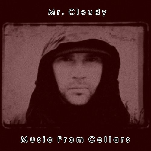 Mr. Cloudy - Music From Cellars [AM2249]