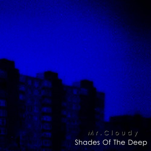 Mr. Cloudy - Shades Of The Deep [AM2252]