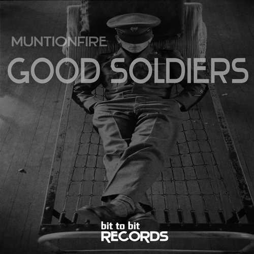 MuntionFiRE - Good Soldiers [BTB042]