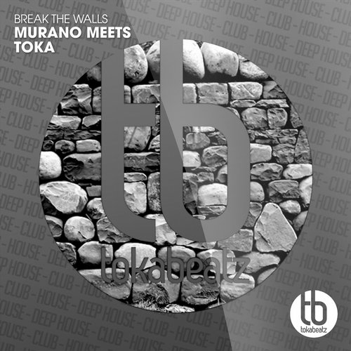 Murano Meets & Toka - Break The Walls [TB399]