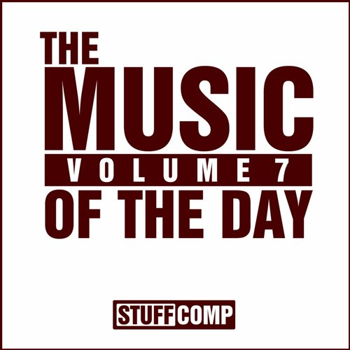 VA - Music of The Day, Vol. 7 [STUFFCOMP016]