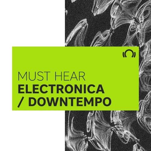 Must Hear Electronica / Downtempo: September 2016