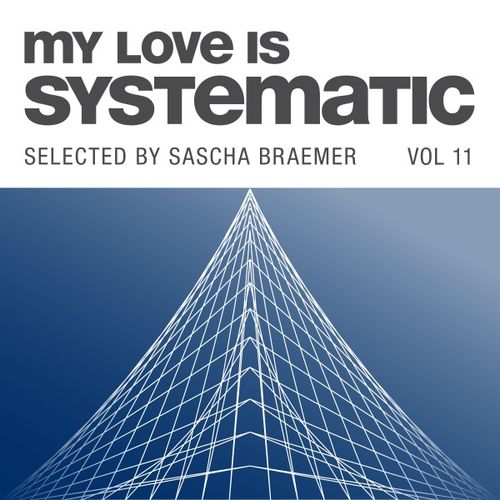 VA – My Love Is Systematic, Vol. 11 (Selected by Sascha Braemer)