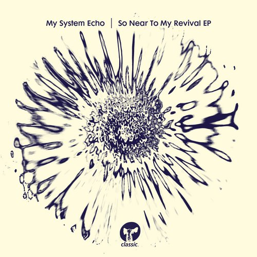 My System Echo – So Near To My Revival [CMC140D]