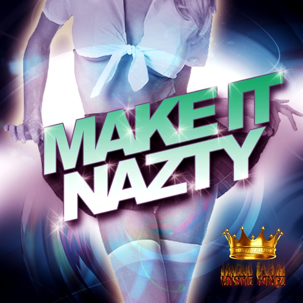 Mystic Kingz Make It Nazty WAV MIDI-DISCOVER