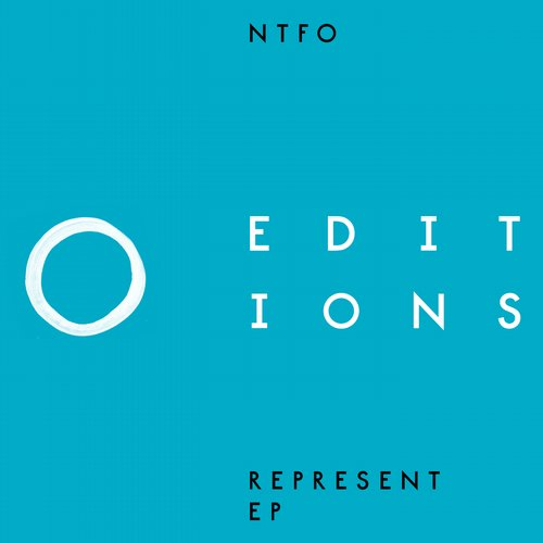 NTFO – Represent EP [EDITIONS001]
