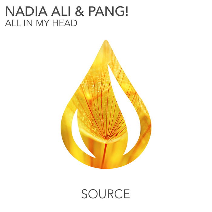Nadia Ali, PANG! - All In My Head [SOURCE007]