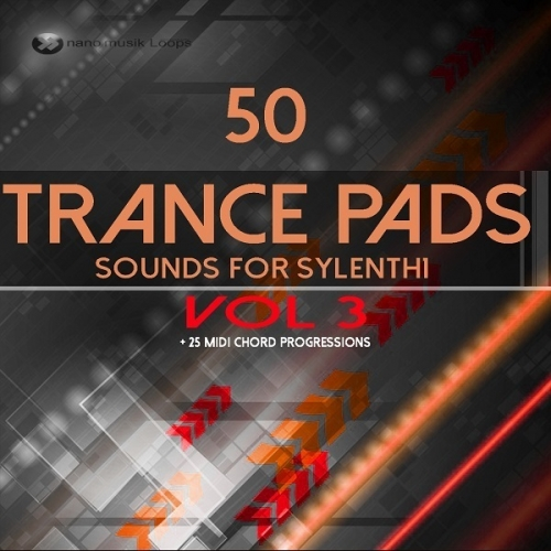 Nano Musik Loops 50 Trance Pads Vol 3 Sounds For Sylenth1