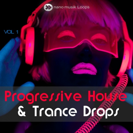 Nano Musik Loops Progressive House And Trance Drops Vol 1 ACiD WAV MiDi